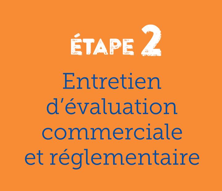 Etape 2 entretien d'évaluation commerciale et réglementaire